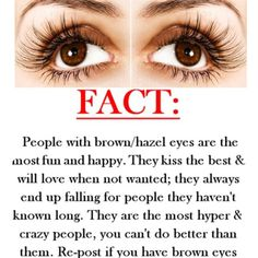 Repin if you have brown or hazel eyes! >>>> I NEVER KNEW THIS. Well that's all me up there!