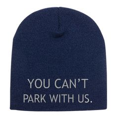 You Can't Park With Us Embroidered Knit Beanie