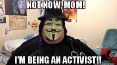 NOT NOW, MOM! I'm being an activist! - so funny