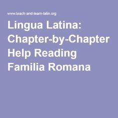 Lingua Latina: Chapter-by-Chapter Help Reading Familia Romana. In hac pagina interretiali multa auxilia ad methodum LLPS in scholis uestris usurpandam inuenietis. Eam magno usu magistris esse duco.