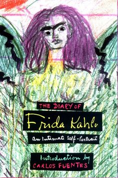 (Complete read @ The American Buddha Online Library ) The Diary of Frida Kahlo, An Intimate Self-Portrait.  With english translation.