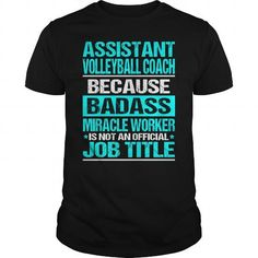 ASSISTANT VOLLEYBALL COACH Because BADASS Miracle Worker Isn't An Official Job Title T Shirts, Hoodies. Get it now ==► https://www.sunfrog.com/LifeStyle/ASSISTANT-VOLLEYBALL-COACH--Badass-Black-Guys.html?57074 $22.99