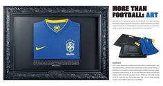 """More than Football: ART"" Brazil isn't just the country that has won more WorldCup. it has also changed the way football is played. To launch the new jersey, NIKE made a tribute: we distributed the jersey in a picture frame, for it to be admired."