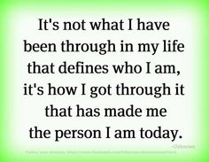 the person i am today...