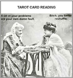 Tarot readings are an opportunity for personal empowerment and positive change. Receiving a Tarot Consultation can help provide a clearer picture of where you are at right now, where there might be… Funny Spiritual Memes, Witch Jokes, Funny Memes, Hilarious, Funny Quotes, Tarot Readers, Card Reading, Reading Meme, The Conjuring