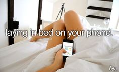 laying in bed on your phone #littlereasonstosmile