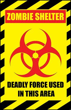 printable zombie shelter deadly force sign done in photoshop. (high quality - can fit to page to print)
