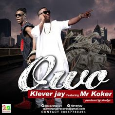 FRESH MUSIC : Klever Jay ft Koker  Owo   Whatsapp / Call 2349034421467 or 2348063807769 For Lovablevibes Music Promotion   Klever Jay needs little or no introduction to our music industry the Koni Koni Master gives us this piece of work titled Owo (Money) off his forthcoming album The Rebirth but not only that also joins forces with KoleWerk crooner Mr Koker and both did justice to this tune while production credits goes to Shocker Beat. Download & Listen below:DOWNLOAD MP3: Klever Jay ft…