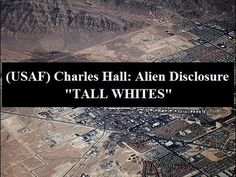 """(USAF) Charles Hall: Alien Disclosure - The """"Tall Whites"""""""
