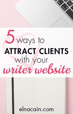 5 Ways to Attract Clients With Your Writer Website – I've changed my website three times and I've only been a freelance writer for 1 year :-) Learn the 5 ways to attract clients with your website.