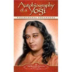 Autobiography of a Yogi, by Paramahasana Yogananda