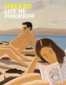 Alex Katz: Give Me Tomorrow   Tate