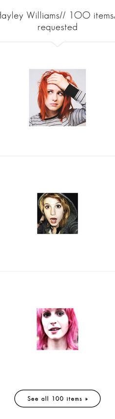 """""""Hayley Williams// 1OO items// requested"""" by disney-clipper ❤ liked on Polyvore featuring hayley williams and hayley"""