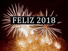 feliz-2018 Peace Love And Understanding, Thanksgiving Wishes, Spanish Jokes, Facebook E Instagram, Auld Lang Syne, Gb Bilder, New Year 2018, New Year Greetings, Holidays And Events