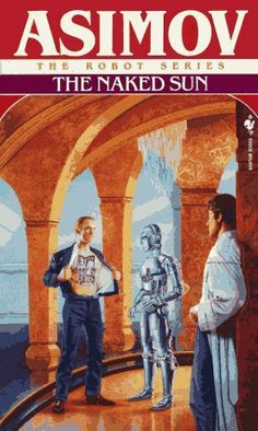 The Naked Sun by Isaac Asimov. $7.99. Author: Isaac Asimov. Publisher: Spectra Books by Bantam Books (November 1, 1991)