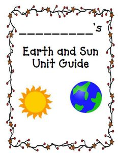 Earth and Sun unit..Grade 2 I love teaching about the solar system, but before we get into that, we always spend a few weeks learning about the Earth and Sun. I put together this little supplemental book for the students to keep track of what we are learning about. Feel free to download it for free.
