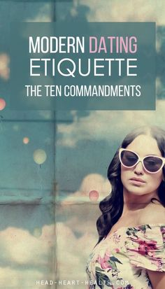 In the world of modern dating and relationships, it's difficult to understand the rules and know how to behave. Here are the 10 commandments of modern DATING etiquette. Read more http://head-heart-health.com/18044/modern-dating-etiquette