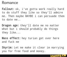 Actually, I only got married on Skyrim for the achievement.