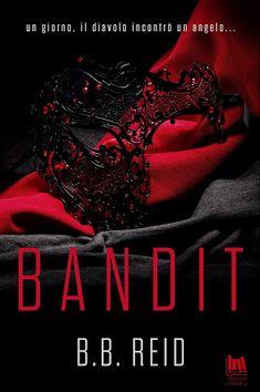 Leggere Romanticamente e Fantasy: Anteprima: BANDIT. Il duetto rubato 1 di B.B. REID...