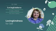 DAY 1|LOVINGKINDNESS for Self - 10-Day Guided Meditation Practices with ... Group Meditation, Meditation Practices, Guided Meditation, Sharon Salzberg, Health Practices, Compassion, Spirituality, Self, Challenges