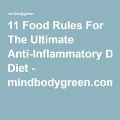 11 Food Rules For The Ultimate Anti-Inflammatory Diet - mindbodygreen.com