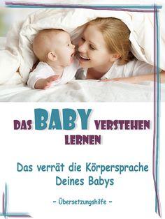 Was die Körpersprache verrät. So lernt ihr, euer Baby besser zu verstehen.