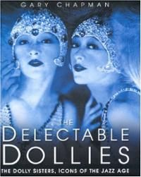 The Delectable Dollies : The Dolly Sisters, Icons of the Jazz Age by Gary Chapman Hardcover) for sale online Nickolas Muray, Dolly Sisters, Marie Prevost, Gary Chapman, Ziegfeld Follies, Sister Photos, Gibson Girl, Jazz Age, Old Soul