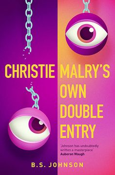 Buy Christie Malry's Own Double-Entry by B S Johnson and Read this Book on Kobo's Free Apps. Discover Kobo's Vast Collection of Ebooks and Audiobooks Today - Over 4 Million Titles! David Humphrey, Ruth Jones, Beloved Toni Morrison, Barbara Kingsolver, Liane Moriarty, Typographic Design, Book Design, This Book, Writing