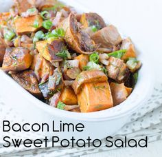 Bacon Lime Sweet Potato Salad.  You can make this in 5-10 pound batches and living off it for every meal.  For breakfast, add eggs. For lunch, add chicken. For dinner, add steak. It keeps life delicious and simple. Or you can just eat it once a day if that makes you happy. #thewholejourney #twj