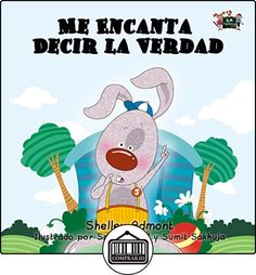 Me Encanta Decir la Verdad (spanish childrens books, libros en español para niños, libros para niños, spanish kids books (Spanish Bedtime Collection) de Shelley Admont ✿ Libros infantiles y juveniles - (De 0 a 3 años) ✿