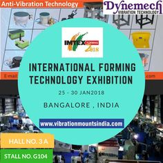 We Cordially invite you to visit us at at IMTEX2018 International Forming Technology Exhibition 2018 HALL NO. 3A STALL NO. G-104 www.vibrationmountsindia.com?utm_content=buffer2b048&utm_medium=social&utm_source=pinterest.com&utm_campaign=buffer #dynemech #vibrationisolation