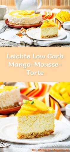 Leichte Low Carb Mango-Quark-Mousse-Torte – Rezept ohne Zucker Recipe for a light low mango mango mousse cake – low in carbohydrates, low in calories, with no sugar and cereal flour Low Carb Chicken Recipes, Healthy Low Carb Recipes, Low Carb Desserts, Healthy Baking, No Bake Desserts, Sausage Recipes, Cheescake Recipe, Low Carb Cheesecake Recipe, Mango Mousse
