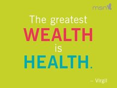 Fitness motivational quotes -- The greatest wealth is health