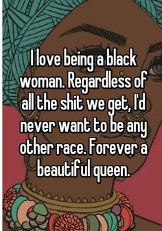 I love being a black woman.
