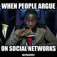 When People Argue On Social Networks Kevin Hart Meme  Facebook Wall Pic | See more about popcorn, social networks and people.