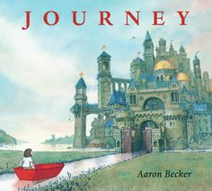 Journey: A Beautiful Wordless Story About the Power of the Imagination | Brain Pickings