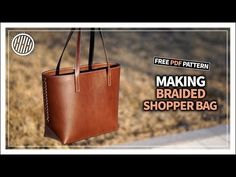 9c009f694 [Leather Craft] Braided shopper bag / Free Pdf Pattern - YouTube Bolsas De  Couro