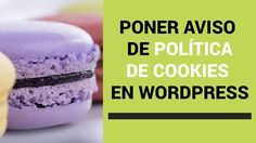 🍪 Poner aviso de política de Cookies en WordPress en ⏰ 5 minutos