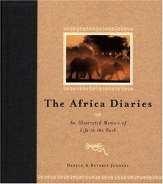 Amazon.com: The Africa Diaries: An Illustrated Memoir of Life in the Bush (9780792279624): Dereck Joubert, Beverly Joubert: Books