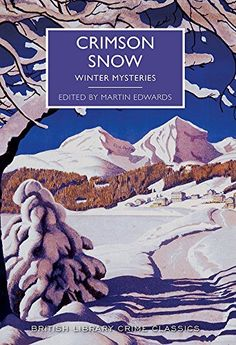 Crimson Snow: Winter Mysteries (British Library Crime Cla... https://www.amazon.co.uk/dp/0712356657/ref=cm_sw_r_pi_dp_x_MDjkyb95WS6W6