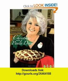 Christmas with Paula Deen Recipes and Stories from My Favorite Holiday Paula Deen , ISBN-10: 0743292863  ,  , ASIN: B004L2KN8C , tutorials , pdf , ebook , torrent , downloads , rapidshare , filesonic , hotfile , megaupload , fileserve