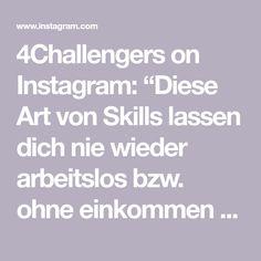 """4Challengers on Instagram: """"Diese Art von Skills lassen dich nie wieder arbeitslos bzw. ohne einkommen sein.  Wir suchen Profi-Verkäufer:…"""" Entrepreneurship, Online Marketing, Instagram, Knowledge, Tips, Internet Marketing"""