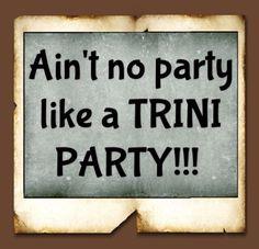 party hard like trini