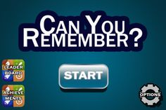 Can You Remember? ($0.99) Test your memory of shapes and colors!  Test your memory of sounds!  Test your memory of numbers!  Test your memory of them all!    · 3 Different Game Modes + 1 Random Game Mode!    · Over 50 levels in each game!    · 3 difficulties that change the game speed!