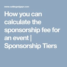 How you can calculate the sponsorship fee for an event | Sponsorship Tiers