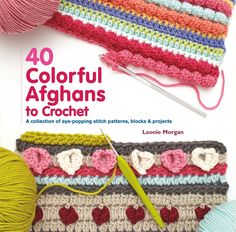 2017 Crochet Books to Wishlist: 40 Colorful Afghans