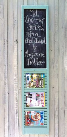 Old shutter turned into a framed chalkboard and magazine rack. end of Summer Sale Old Shutters, Wooden Shutters, Repurposed Shutters, Bedroom Shutters, Farmhouse Shutters, Exterior Shutters, Repurposed Furniture, Painted Furniture, Shutter Projects