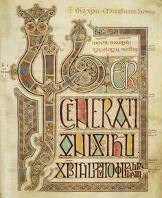 Book of Kells: which contains a Latin text of the four gospels copied and decorated by Irish monks around the year 800 AD.