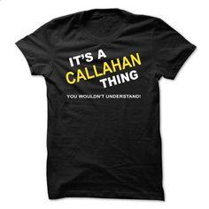 Its A Callahan Thing - #hoodie tutorial #disney sweatshirt. GET YOURS => https://www.sunfrog.com/Names/Its-A-Callahan-Thing-bgmnh.html?68278