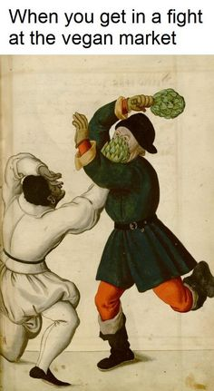 ''When you get into a fight at the vegan market.'' source: Classical Art Memes